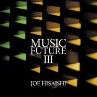 Joe Hisaishi presents Music Future III