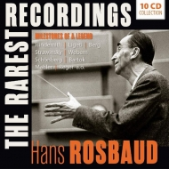 The Rarest Recordings -Milestones of a Legend ハンス・ロスバウト名演集(10CD)