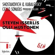 ショスタコーヴィチ:チェロ・ソナタ、カバレフスキー:チェロ・ソナタ、プロコフィエフ:バラード、他 スティーヴン・イッサーリス、オリ・ムストネン