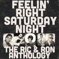 Feelin' Right Saturday Night: The Ric & Ron Anthology【2018 RECORD STORE DAY BLACK FRIDAY 限定盤】(アナログレコード)