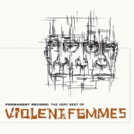 Permanent Record: The Very Best Of Violent Femmes【2018 RECORD STORE DAY BLACK FRIDAY 限定盤】(2枚組アナログレコード)