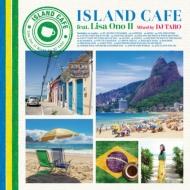 ISLAND CAFE feat.Lisa Ono II Mixed by DJ TARO
