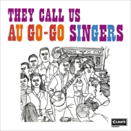 They Call Us Au Go -Go Singers <紙ジャケット>