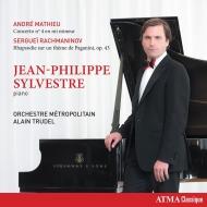 マテュー:ピアノ協奏曲第4番、ラフマニノフ:パガニーニ狂詩曲 ジャン=フィリップ・シルヴェストル、アラン・トゥルーデル&モントリオール・メトロポリタン管弦楽団