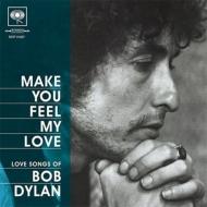 フィール・マイ・ラヴ Make You Feel My Love
