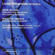 マッケイブ:管弦楽のための協奏曲、シャガールのステンドグラス、アーノルド:フィルハーモニック協奏曲 ショルティ、ハイティンク、ロンドン・フィル