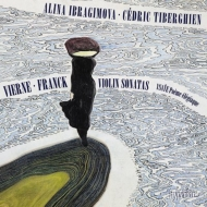 フランク:ヴァイオリン・ソナタ、ヴィエルヌ:ヴァイオリン・ソナタ、イザイ:悲劇的な詩、他 アリーナ・イブラギモヴァ、セドリック・ティベルギアン(日本語解説付)