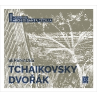 Tchaikovsky Serenade for Strings, Dvorak Serenade for Strings : Piovano / Archi di Santa Cecilia