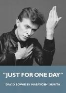鋤田正義デヴィッド・ボウイ写真展図録 Just For One Day -David Bowie by: Masayoshi Sukita