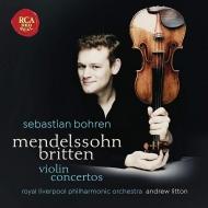 メンデルスゾーン:ヴァイオリン協奏曲、ブリテン:ヴァイオリン協奏曲 セバスチャン・ボーレン、アンドリュー・リットン&ロイヤル・リヴァプール・フィル
