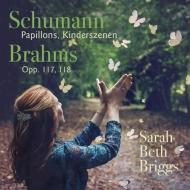 Schumann Papillons, Kinderszenen, Brahms Intermezzi Op.117, Klavierstucke Op.118 : Sarah Beth Briggs(P)