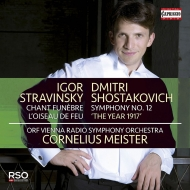 Stravinsky Firebird Suite, Funeral Song Shostakovich Symphony No.12 : Cornelius Meister / Vienna Radio Symphony Orchestra