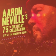 Aaron Neville's 75th Birthday Celebration Live: At The Brooklyn Bowl (+Blu-ray)