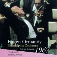Bartok Concerto for Orchestra, Hindemith Mathis der Maler, Berlioz Hungarian March : Eugene Ormandy / Philadelphia Orchestra (1967 Osaka Stereo)