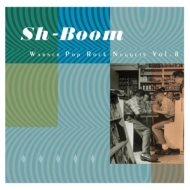 Sh-Boom: Warner Pop Rock Nuggets Vol.8