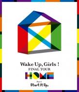Wake Up, Girls! FINAL TOUR -HOME -〜PART I Start It Up,〜