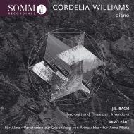 Fur Anna Maria, Fur Alina, Arinushka Variations: Cordelia Williams(P)+j.s.bach: Invention & Sinfonia, Etc