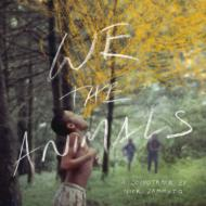 We The Animals: An Original Motion Picture