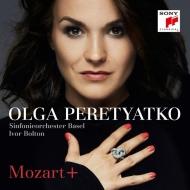 『モーツァルト+〜オペラ・アリア集』 オルガ・ペレチャッコ、アイヴァー・ボルトン&バーゼル交響楽団