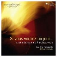 『もしあなたがのぞむなら〜厳粛なアリアと酒の歌 第2集』 ウィリアム・クリスティ&レザール・フロリサン