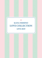 Kana Nishino Love Collection Live 2019 【完全生産限定盤】(3DVD+グッズ)