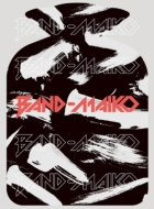 BAND-MAIKO 【完全生産限定盤】(CD+DVD+GOODS)