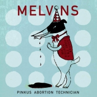 Melvins Pinkus Abortion Technician (10インチアナログレコード)