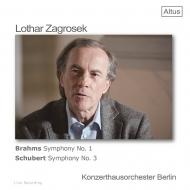 ブラームス:交響曲第1番、シューベルト:交響曲第3番 ローター・ツァグロゼク&ベルリン・コンツェルトハウス管弦楽団