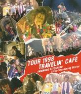 TOUR 1998 TRAVELIN' CAFE (Blu-ray)