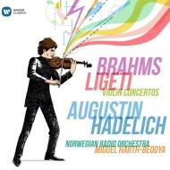 ブラームス:ヴァイオリン協奏曲、リゲティ:ヴァイオリン協奏曲 アウグスティン・ハーデリッヒ、ミゲル・アルト=ベドヤ&ノルウェー放送管弦楽団