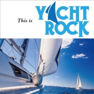 This Is Yacht Rock (2CD)