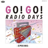 ゴー! ゴー! レディオ デイズ 〜スプリング (3CD)
