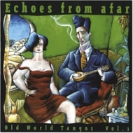 Various/Old World Tangos Vol.1 - Echoes From Afar: 世界のタンゴ 第1集