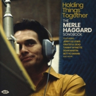 Holding Things Together: Merle Haggard Songbook