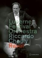 ボレロ、『ダフニスとクロエ』組曲、ラ・ヴァルス、高雅で感傷的なワルツ リッカルド・シャイー&ルツェルン祝祭管弦楽団