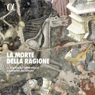 『理性の死〜ルネサンス器楽作品集』 ジョヴァンニ・アントニーニ&イル・ジャルディーノ・アルモニコ
