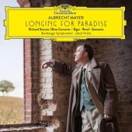 『楽園へのあこがれ〜R.シュトラウス、ラヴェル、エルガー、グーセンス』 アルブレヒト・マイヤー、ヤクブ・フルシャ&バンベルク交響楽団