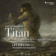 交響曲第1番『巨人』(1893年版 花の章付き) フランソワ=グザヴィエ・ロト&レ・シエクル(日本語解説付)