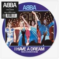 I Have A Dream(ピクチャーディスク仕様/7インチシングルレコード)