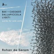 『無伴奏チェロ作品集〜バックス、リゲティ、ダラピッコラ、カサド』 ロハン・デ・サラム