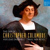 『クリストファー・コロンブスの耳/15〜16世紀のヨーロッパ音楽』 パウル・ヴァン・ネーヴェル&ウエルガス・アンサンブル