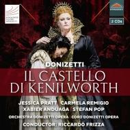 歌劇『ケニルワース城のエリザベッタ』全曲 フリッツァ&ドニゼッティ・オペラ、プラット、レミージョ、他(2018 ステレオ)(2CD)