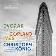 ドヴォルザーク:交響曲第9番『新世界より』、アイヴズ:ワシントンの誕生日、コープランド クリストフ・ケーニヒ&ソロイスツ・ヨーロピアン・ルクセンブルク