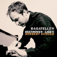 Ligeti Musica Ricercata, Beethoven Bagatelles Op.119, 126 : Herbert Schuch(P)