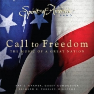 *brass&wind Ensemble* Classical/Call To Freedom-the Music Of A Great Nation: Spirit Of America Band