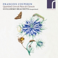 クラヴサン組曲 第4巻 ギジェルモ・ブラケッタ(2CD)