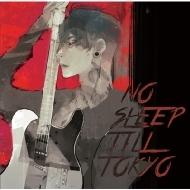 NO SLEEP TILL TOKYO 【初回限定盤】(+DVD)