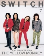 SWITCH Vol.37 No.7 特集 30th ANNIVERSARY THE YELLOW MONKEY