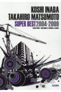 バンド・スコア 稲葉浩志・松本孝弘 / スーパー・ベスト 2004-2009