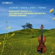 ジャルバート:ヴァイオリン協奏曲、バッハ:ヴァイオリン協奏曲第1番、ペルト、ヴァスクス マーガレット・ベイチャー、ジェフリー・カヘイン&ロサンジェルス室内管